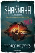 Die Shannara-Chroniken - Das Schwert der Elfen. Teil 2 - Roman eBook by Terry Brooks, Tony Westermayr