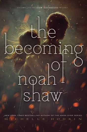 The Becoming of Noah Shaw ebook by Michelle Hodkin