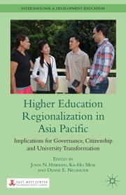 Higher Education Regionalization in Asia Pacific - Implications for Governance, Citizenship and University Transformation ebook by