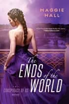 The Ends of the World eBook by Maggie Hall