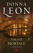 Salto mortale ebook by Donna Leon, Theo Scholten