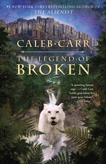 The Legend of Broken ebook by Caleb Carr