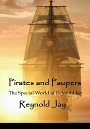 Pirates and Paupers - The Special World of Reynold Jay ebook by Reynold Jay