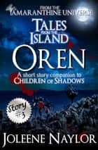Oren (Tales from the Island) ebook by Joleene Naylor