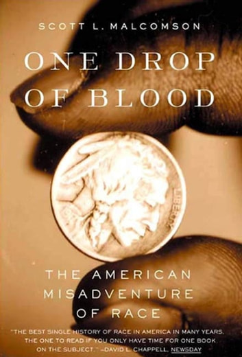 One Drop of Blood - The American Misadventure of Race ebook by Scott Malcomson