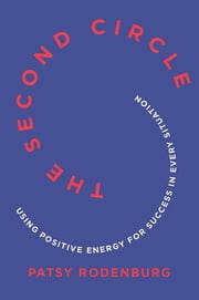 The Second Circle: Using Positive Energy for Success in Every Situation ebook by Patsy Rodenburg