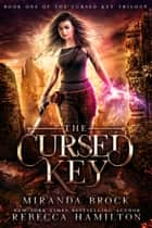 The Cursed Key - A New Adult Urban Fantasy Romance Novel ebook by Miranda Brock, Rebecca Hamilton