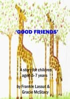 Good Friends ebook by Frankie Lassut