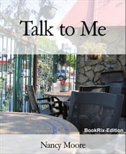Talk to Me ebook by Nancy Moore