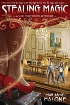 Stealing Magic: A Sixty-Eight Rooms Adventure ebook by Marianne Malone,Greg Call