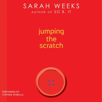 Jumping the Scratch audiobook by Sarah Weeks