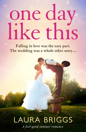 One Day Like This - A feel good summer romance ebook by Laura Briggs