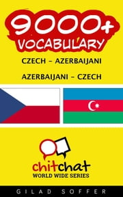 9000+ Vocabulary Czech - Azerbaijani ebook by Gilad Soffer