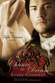 A Chance to Dream ebook by Lynne Connolly