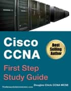 Cisco CCNA First Step - Study Guide ebook by Douglas Chick