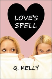 Love's Spell ebook by Q. Kelly