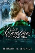 Christmas At Hollywell ebook by Bethany Sefchick