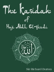 The Kasidah Of Haji Abdu El-Yezdi ebook by Sir Richard Burton
