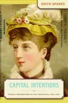 Capital Intentions ebook by Edith Sparks