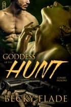 Goddess of the Hunt ebook by Becky Flade