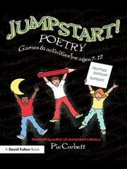 Jumpstart! Poetry - Games and Activities for Ages 7-12 ebook by Pie Corbett