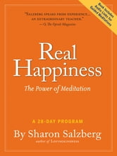 Real Happiness: The Power Of Meditation: A 28-Day Program - The Power of Meditation: A 28-Day Program ebook by Sharon Salzberg
