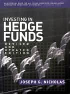 Investing in Hedge Funds ebook by Joseph G. Nicholas