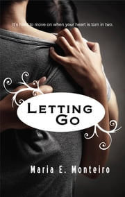 Letting Go ebook by Maria E. Monteiro