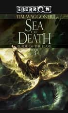 The Sea of Death - The Blade of the Flame, Book 3 ebook by
