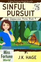 Sinful Pursuit (Book 4) - Miss Fortune World: The Cappuccino Posse, #4 ebook by J.K. Hage