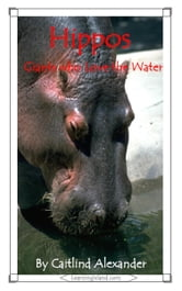 Hippos: Giants Who Love the Water ebook by Caitlind L. Alexander