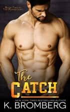 The Catch eBook von K. Bromberg