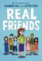 Real Friends ebook by Shannon Hale, LeUyen Pham