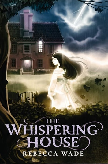 The Whispering House ebook by Rebecca Wade