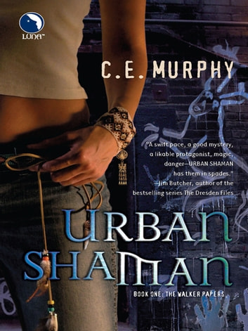 Urban Shaman (The Walker Papers, Book 1) ebook by C.E. Murphy