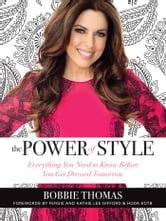 The Power of Style - Everything You Need to Know Before You Get Dressed Tomorrow ebook by Bobbie Thomas