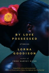 By Love Possessed - Stories ebook by Lorna Goodison