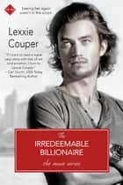 The Irredeemable Billionaire ebook by Lexxie Couper