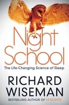 Night School - Wake up to the power of sleep ebook by Richard Wiseman