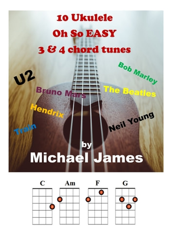 10 Ukulele Oh So Easy 3 4 Chord Tunes Ebook Di Michael James