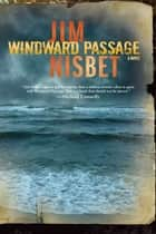 Windward Passage: A Novel ebook by Jim Nisbet