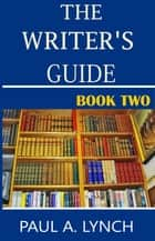 The Writer's Guide - The Writer's Guide ebook by