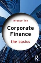 Corporate Finance: The Basics ebook by Terence C.M. Tse