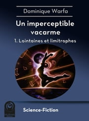 Un imperceptible vacarme - 1. Lointaines et limitrophes ebook by Dominique Warfa