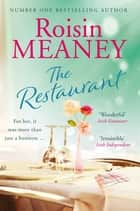 The Restaurant - Is a second chance at love on the menu? ebook by Roisin Meaney