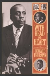 With Head and Heart - The Autobiography of Howard Thurman ebook by Howard Thurman
