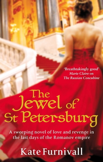 The Jewel Of St Petersburg - 'Breathtakingly good' Marie Claire ebook by Kate Furnivall