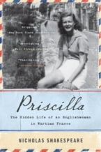 Priscilla, The Hidden Life of an Englishwoman in Wartime France