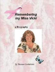 Remembering my Miss Vicki ebook by Thomas Crochetiere