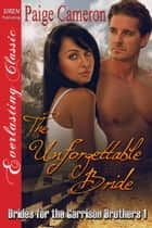 The Unforgettable Bride ebook by Paige Cameron